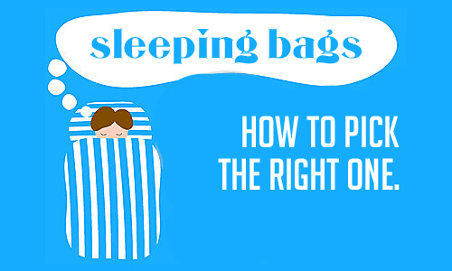 how to pick the right sleeping bag